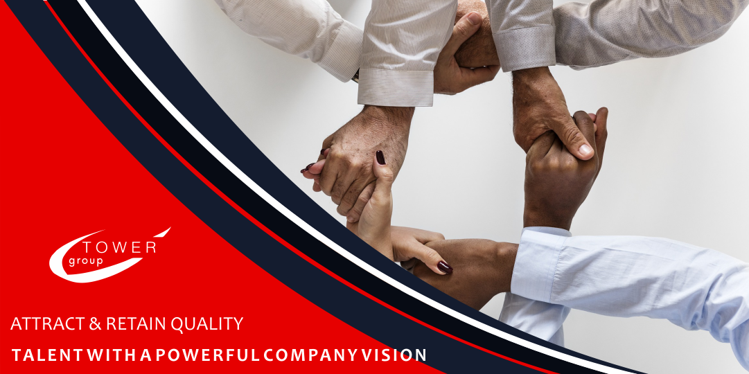 Attract & Retain Quality Talent with a Powerful Company Vision